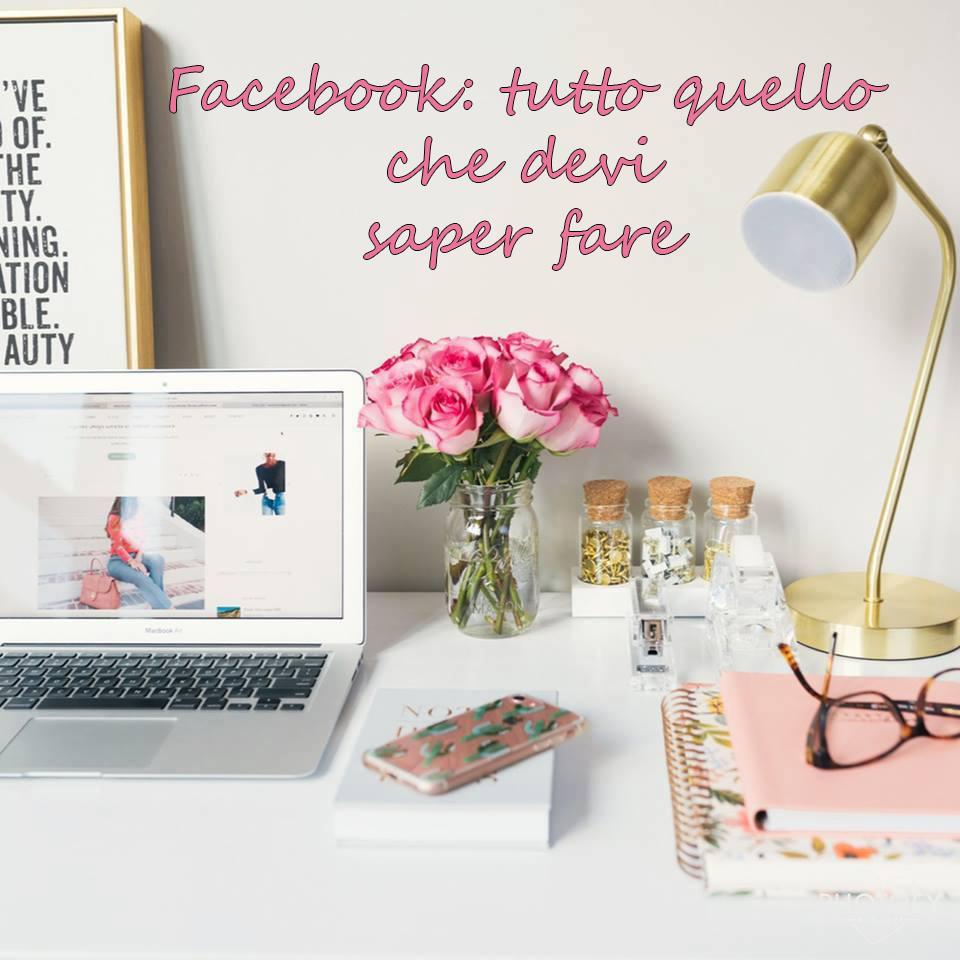 Facebook: tutto quello che devi saper fare